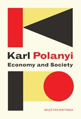 Economy and Society: Selected Writings | Karl Polanyi |