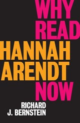 Why Read Hannah Arendt Now? | Richard J. Bernstein |
