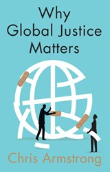 Why Global Justice Matters | Chris Armstrong |