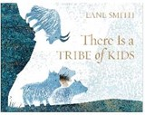 There Is a Tribe of Kids | Lane Smith |