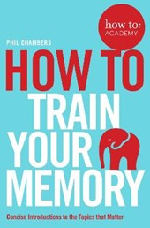 How To Train Your Memory | Phil Chambers |
