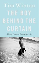 Boy behind the curtain | Tim Winton |
