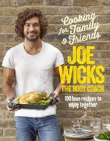 Cooking for Family and Friends | Joe Wicks |