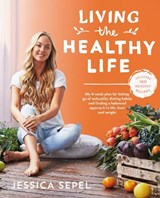 Living the Healthy Life | Jessica Sepel |