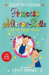 Princess Mirror-Belle and the Magic Shoes | Julia Donaldson |