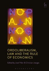 Ordoliberalism, Law and the Rule of Economics | Josef Hien |