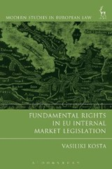 Fundamental Rights in EU Internal Market Legislation | Vasiliki Kosta |