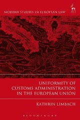 Uniformity of Customs Administration in the European Union | Kathrin Limbach |