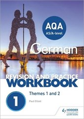 AQA A-level German Revision and Practice Workbook: Themes 1 and