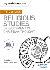 My Revision Notes OCR A Level Religious Studies: Developments in Christian Thought | Julian Waterfield |