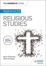 My Revision Notes AQA B GCSE Religious Studies | Kevin O'donnell |
