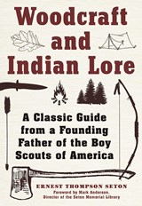 Woodcraft and Indian Lore | Ernest Thompson Seton |