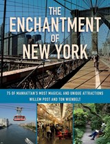 The Enchantment of New York | Willem Post ; Ton Wienbelt |
