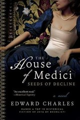 The House of Medici | Edward Charles |