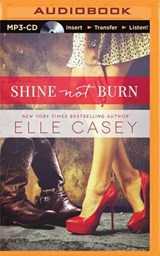Shine Not Burn | Elle Casey |