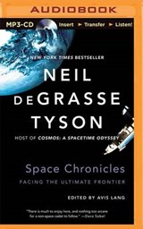 Space Chronicles | Neil Degrasse Tyson |
