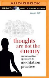 Thoughts Are Not the Enemy | Jason Siff |
