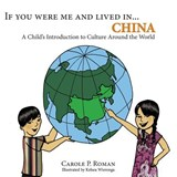 If You Were Me and Lived In...China | Carole P Roman |