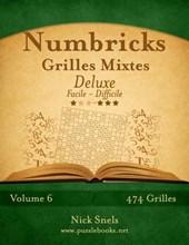 Numbricks Grilles Mixtes Deluxe - Facile a Difficile - Volume 6 - 474 Grilles
