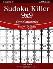 Sudoku Killer 9x9 Gros Caracteres - Facile a Difficile - Volume 5 - 270 Grilles