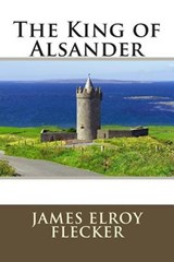 The King of Alsander | James Elroy Flecker |