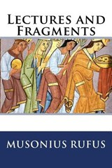 Lectures and Fragments | Musonius Rufus |