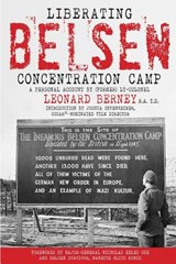 Liberating Belsen Concentration Camp | Leonard Berne & John Wood |