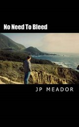No Need to Bleed | Jon P. Meador |