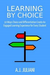 Learning By Choice | A J Juliani |
