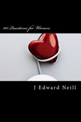 101 Questions for Women | J. Edward Neill |