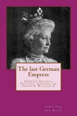 The Last German Empress | John Van Der Kiste |