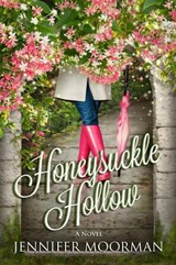 Honeysuckle Hollow | Jennifer Moorman |