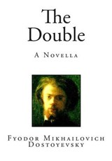 The Double | Fyodor Mikhailovich Dostoyevsky |