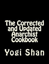 The Corrected and Updated Anarchist Cookbook