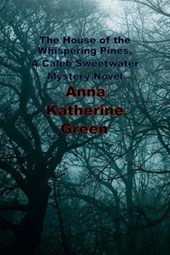 The House of the Whispering Pines, a Caleb Sweetwater Mystery Novel