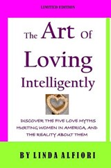 The Art of Loving Intelligently | Linda Alfiori |