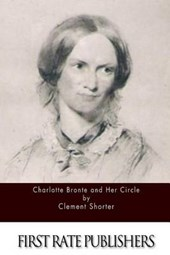 Charlotte Bronte and Her Circle