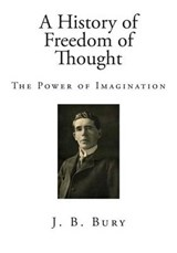 A History of Freedom of Thought | J. B. Bury |