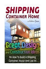 Shipping Container Home. | Nadene Epson |