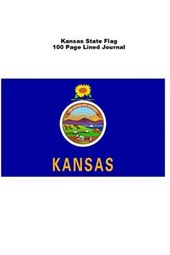 Kansas State Flag 100 Page Lined Journal