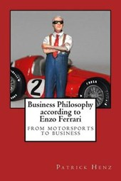 Business Philosophy According to Enzo Ferrari