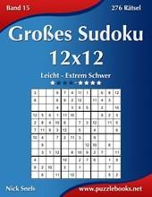 Groes Sudoku 12x12 - Leicht Bis Extrem Schwer - Band 15 - 276 Ratsel