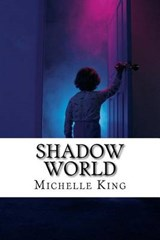 Shadow World | Michelle King |