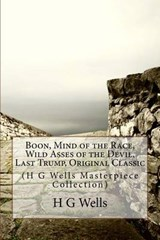 Boon, Mind of the Race, Wild Asses of the Devil, Last Trump, Original Classic | H. G. Wells |