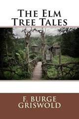 The Elm Tree Tales | F. Burge Griswold |