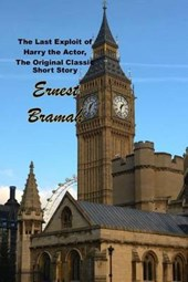 The Last Exploit of Harry the Actor, the Original Classic Short Story