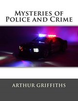 Mysteries of Police and Crime | Arthur Griffiths |