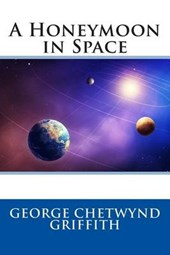 A Honeymoon in Space | George Chetwynd Griffith |