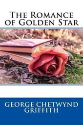 The Romance of Golden Star | George Chetwynd Griffith |
