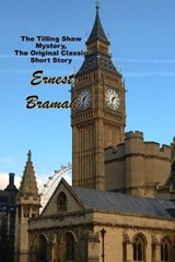 The Tilling Shaw Mystery, the Original Classic Short Story | Ernest Bramah |